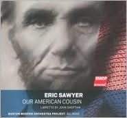 Eric Sawyer: Our American Cousin