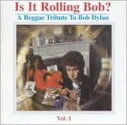 Is It Rolling Bob? A Reggae Tribute to Bob Dylan [DualDisc]