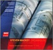 Steven Mackey: Dreamhouse