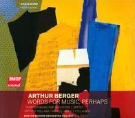 Arthur Berger: Words for Music, Perhaps