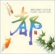 Ancient City, Vol. 2: Piano Collection