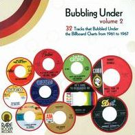 Bubbling Under, Vol. 2: 32 Tracks That Bubbled Under the Billboard Charts from 1961-196