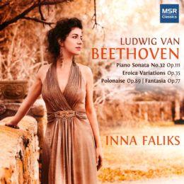 Beethoven: Piano Sonata No. 32; Eroica Variations; Polonaise; Fantasia