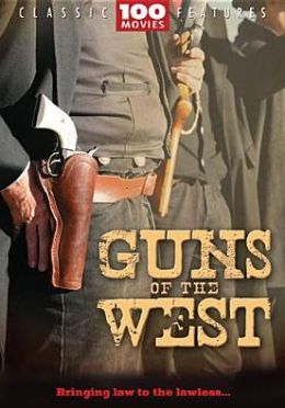 Guns of the West: 100 Classic Westerns