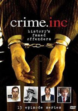 Crime Inc: History's Famed Offenders