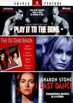 Play It to the Bone/Tie That Binds/Last Dance