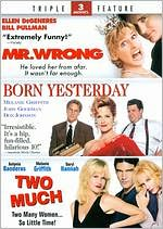 Mr. Wrong/Born Yesterday/Two Much