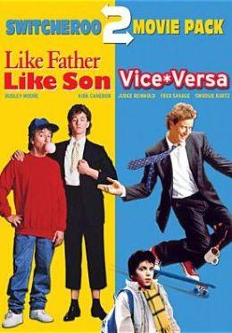Like Father, like Son/Vice Versa: Switcheroo