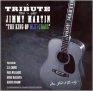 A   Tribute to Jimmy Martin: The King of Bluegrass, Vol. 1