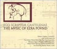 Ego Scriptor Cantilenae: The Music of Ezra Pound