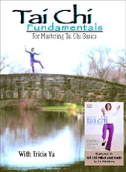 T'ai Chi Fundamentals: For Mastering T'ai Chi Basics