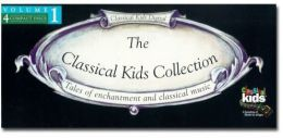 The Classical Kids Collection, Vol. 1: Tales of Enchantment and Classical Music