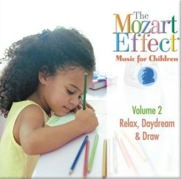 The Mozart Effect: Music for Children, Vol. 2: Relax, Daydream & Draw