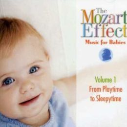 The Mozart Effect: Music for Babies, Vol. 1: Playtime to Sleepytime
