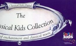The Classical Kids Collection, Vol. 2: Tales of Enchantment and Classical Music