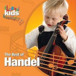 Classical Kids: The Best of Handel