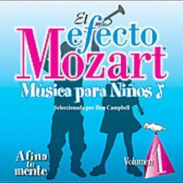 El Efecto Mozart Música para Niños, Vol. 1: Afina tu mente