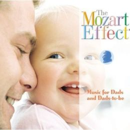 The Mozart Effect: Music for Dads and Dads-to-Be