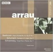 Claudio Arrau Plays Beethoven, Schumann, Schoenberg