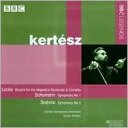 Locke: Musick for His Majesty's Sackbutts & Cornetts; Schumann: Symphony No. 1; Brahms: Symphony No. 2