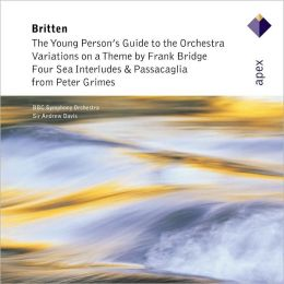 Britten: The Young Person's Guide to the Orchestra, Four Sea Interludes, etc.