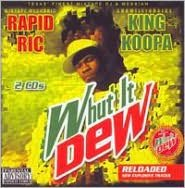 Whut It Dew: Reloaded