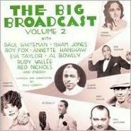 The Big Broadcast, Vol. 2
