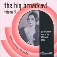 The Big Broadcast: Jazz and Popular Music 1920's and 1930's, Vol. 3