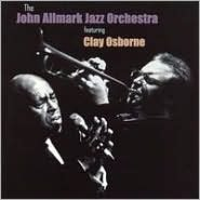 The John Allmark Jazz Orchestra Featuring Clay Osborne