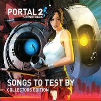 Portal 2: Songs to Test By - Collectors Edition [Original Soundtrack]