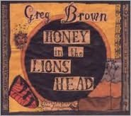 Honey In The Lion's Head (Greg Brown)