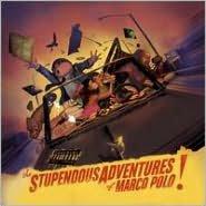 The Stupendous Adventures Of Marco Polo (Parental Advisory)