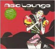 Asia Lounge: Asian Flavored Club Tunes - 2nd Floor
