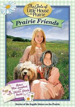 Girls of Little House on the Prairie: Prairie Friends