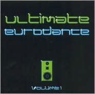 Ultimate Eurodance, Vol. 1