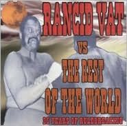 Rancid Vat vs. The Rest of the World: 25 Years of Rulebreaking