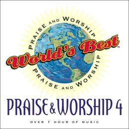 World's Best Praise & Worship: Praise & Worship, Vol. 4