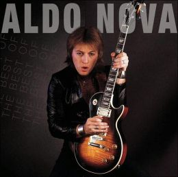 The Best of Aldo Nova: Greatest Hits Series