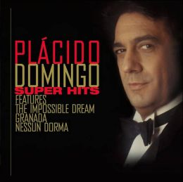 Super Hits: Placido Domingo