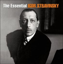 The Essential Igor Stravinsky