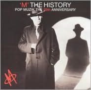 The History: Pop Muzik -- The 25th Anniversary