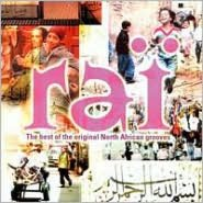Rai: The Best of Original North African Grooves