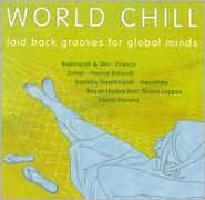World Chill, Vol. 2: Laid-Back Grooves for Global Minds