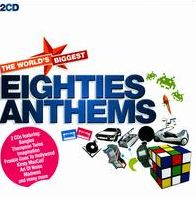The World's Biggest Eighties Anthems