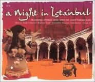 Night in Istanbul: Traditional Ottoman Music Meets the Latest Turkish Beats