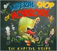 Liberal Shop of Horrors