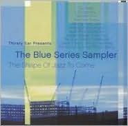 Thirsty Ear Presents: Blue Series Sampler [2003]