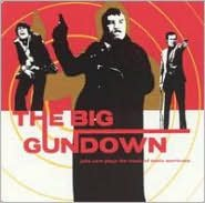 The Big Gundown: John Zorn Plays the Music of Ennio Morricone (15th Anniversary Edition