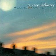 Terrace Industry: M Squared Box 1980-83