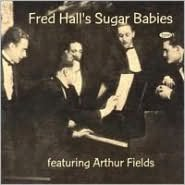 Fred Hall & His Sugar Babies